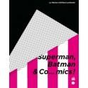 SUPERMAN,BATMAN & CO...MICS !